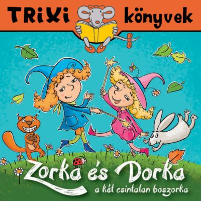 Zorka és Dorka, a két csintalan boszorka