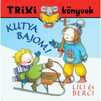 Lili és Berci/Kutya bajom!