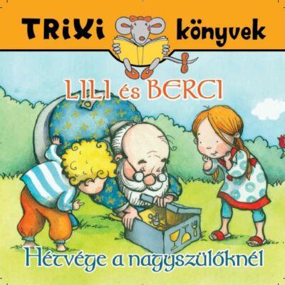Lili és Berci/Hétvége a nagyszülőknél 2. javított kiadás