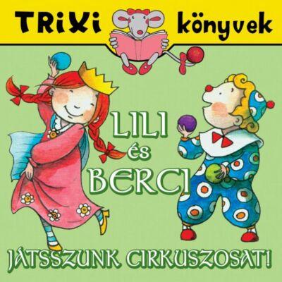 Lili és Berci/Játsszunk cirkuszosat