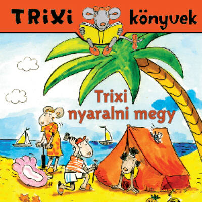 Trixi nyaralni megy